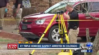 Kentucky Triple Murder Suspect Arrested In Colorado
