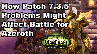 How Patch 7.3.5 Problems Could Hit Battle for Azeroth