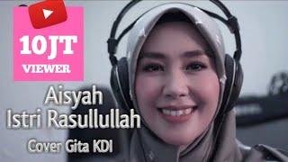 Download lagu Aisyah Istri Rasulullah Gita Kdi Mp3