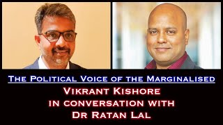Dr Ratan Lal on the Political Voice of the Marginalised!