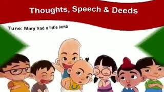 Always think of good thoughts...speech ..deeds