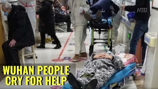 Wuhan People Cry For Help | NTDTV