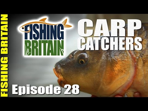 Carp Catchers – Fishing Britain, episode 28
