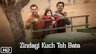 'Zindagi Kuch Toh Bata (Reprise)' - Song Video - Bajrangi Bhaijaan