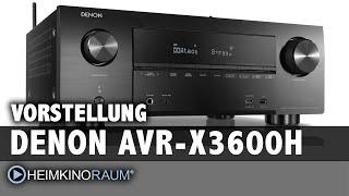 Vorstellung DENON AVR-X3600H AV-Receiver / Verstärker für Heimkino