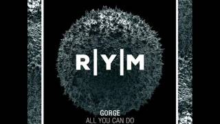 Gorge - All You Can Do (Original mix)