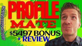Profile Mate Review, Demo, $5497 Bonus, ProfileMate Review