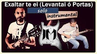 Exaltar te ei (Levantai ó Portas) solo instrumental | JMO #