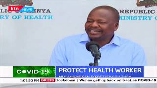 CS Mutahi Kagwe assures safety of health workers as COVID-19 gnaws