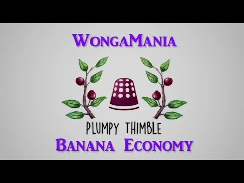 Plumpy Thimble Reviews: WongaMania Banana Economy