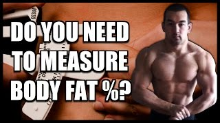 Is It Necessary To Measure Body Fat Percentage?
