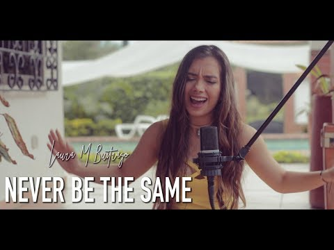 Camila Cabello - Never Be the Same (Versión En Español) Laura M Buitrago (Cover)