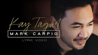 Mark Carpio - Kay Tagal (Lyric Video)