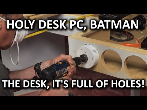 Ultimate DIY Desk PC - DRILLING SO MANY HOLES
