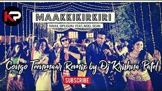 maakkikirkiri Congo Theenmaar Mix By Dj Krishna Patel
