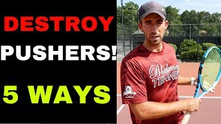 BEAT ANY PUSHER after learning this 5 tennis tips!