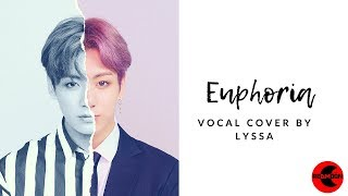 [VOCAL COVER] BTS - LOVE YOURSELF 起 Wonder 'Euphoria' by Lyssa (FULL LENGTH EDITION)