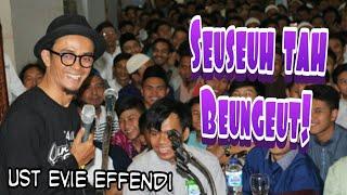 Ceramah Lucu Dan Kekinian Ustadz Evie Effendi Terbaru (Seuseuh Tah Beungeut) Audio / Mp3