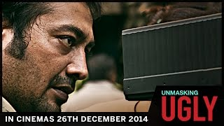 Unmasking UGLY  In Theaters 26th December 2014