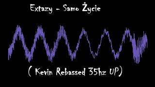 Extazy   Samo Życie ( Kevin Rebassed 35hz UP)