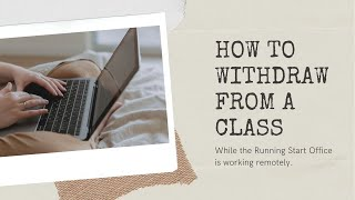How to Withdraw from a Class While the Running Start Office is Working Remotely