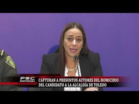 Capturados presuntos autores del asesinato del candidato a la alcaldia de Toledo