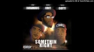 DJ Infamous Ft. Big K.I.R.T. & Yo Gotti - Somethin Right