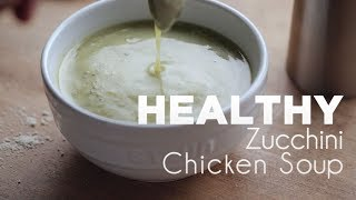 Healthy Zucchini Chicken Soup