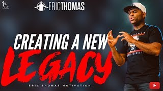 Eric Thomas | Creating A New Legacy (Eric Thomas Motivation)