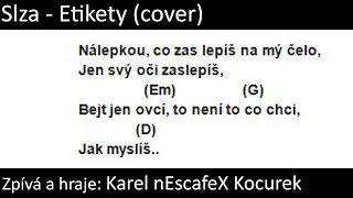 ''Slza - Etikety'' AKORDY na KYTARU + TEXT (Cover) Karel nEscafeX Kocurek
