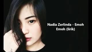 Nadia Zerlinda Emoh Emoh[lirik]