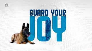 Guard Your Joy