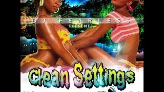 DJ FearLess – Clean Settings Mixtape
