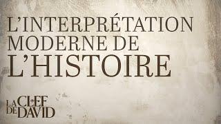 L'interprétation moderne de l'histoire