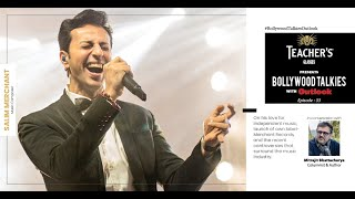 Teacher's Glasses Presents Bollywood TALKies with Outlook Episode 33: Salim Merchant