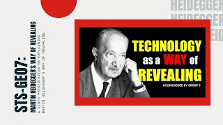 STS-GE07: Martin Heidegger's Way of Revealing