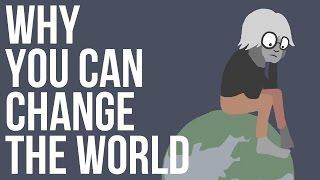 لماذا يمكنك تغيير العالم؟