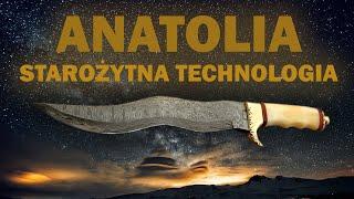 Anatolia Tajemnica starożytnej technologii-Dr Franc Zalewski