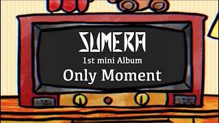 "sumera 1st mini album ""Only moment"" (Teaser Video)"
