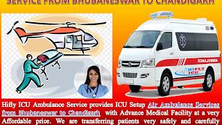 Book Air Ambulance Services from Bhubaneswar to Chandigarh Available Round