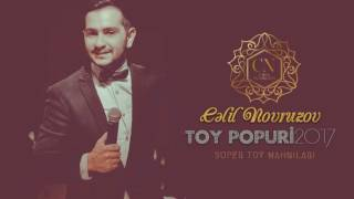 Celil Novruzov - Toy Popuri 2017 Super toy Mahnilari