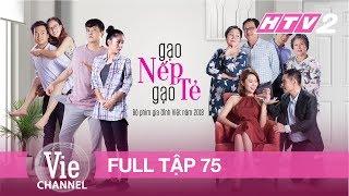 #75 GẠO NẾP GẠO TẺ | Phim Gia Đình Việt 2018