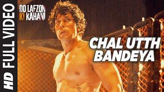 Chal Utth Bandeya Full Video Song | DO LAFZON   - YouTube
