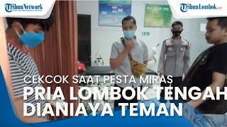Cekcok saat Pesta Miras, Pria Lombok Tengah Dianiaya Teman Sendiri