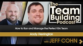 How to Run and Manage the Perfect ISA Team w/Andy Herrington