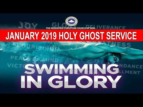 "JANUARY 2019- RCCG HOLY GHOST SERVICE ""Swimming In Glory"""
