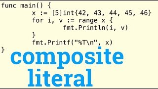 Creating An Array with a Composite Literal in Golang