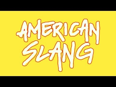 30 American Slang Words And Phrases You Need To Know (And how to use them)