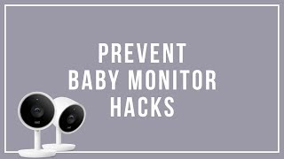 How to Help Prevent Baby Monitor Hackings