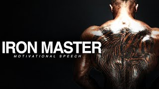 WATCH THIS EVERYDAY - GYM Motivational Workout Speech - IRON MASTER [2020]